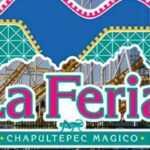¡Adiós a la Feria de Chapultepec!