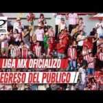¡Una realidad! Liga MX oficializa regreso de afición; inician Necaxa y Mazatlán.