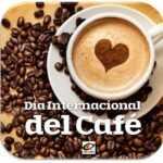"""1 de Octubre: """"Día Internacional del Café"""""""